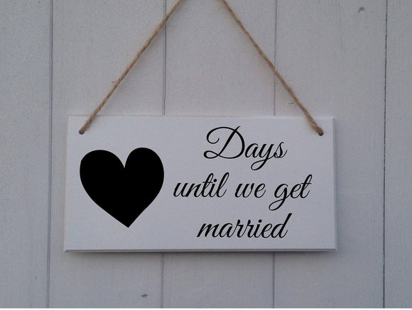 Days Until We Get Married - Wedding Countdown - MDF - Chalkboard Plaque - Sign
