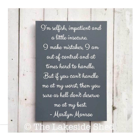 I'm selfish impatient & a little insecure • Marilyn Monroe • Large Inspirational Quote Sign