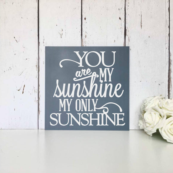 You are my Sunshine • My only Sunshine •  MDF Sign • Wall Art • Dream big • Grateful • Love • Laugh • Nursery • Home • Decor • Lyrics
