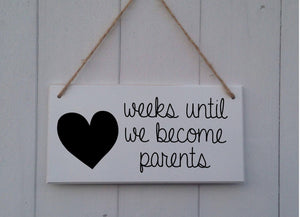 Weeks Until We Become Parents • Pregnancy Countdown• Chalkboard•Count Down • MDF • Wood • Plaque • Sign • Days until • Baby shower • Gift