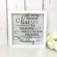 Load image into Gallery viewer, Because Someone We Love Is In Heaven • At Our Wedding • Memorial Frame • Feathers Frame • Remembrance Gift • Memory Box • Shadow Frame