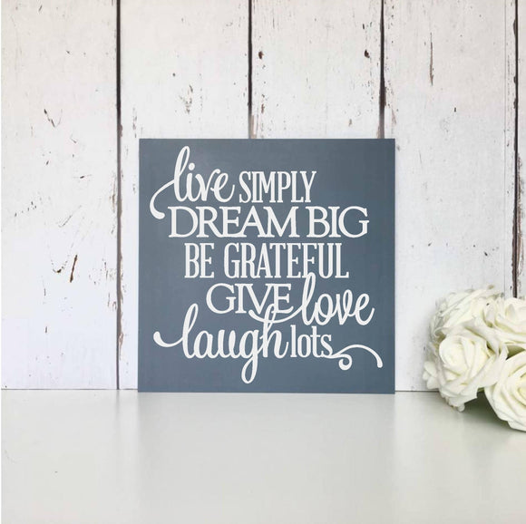 Live simply • Dream big • Be grateful • Give love • Laugh lots • MDF Sign • Wall Art • Inspirational • Nursery • Home • Decor • Gift