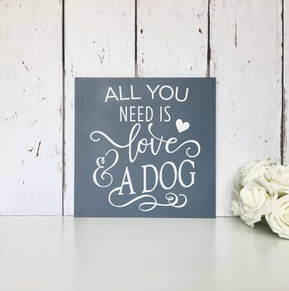 All you need is love • And a dog • MDF Sign • Wall Art • Live simply • Dream big • Grateful • Love • Laugh • Home • Decor • Gift