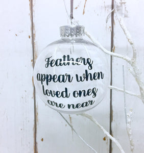 Feathers appear when loved ones are near Memorial Bauble • Christmas Tree Ornament