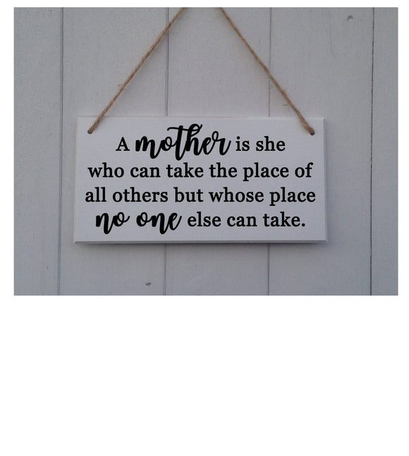 A Mother Is She Who Can Take The Place Of All Others But Whose Place No One Else Can Take • Mothers Day Gift • Mothers Day Plaque • Mothers Day Plaque • Mum GiA Mother Is She Who Can Take The Place Of All Others But Whose Place • Mothers Day Gift • Mum Sign • Mum Plaque • Gift For Mum • Mum Gift