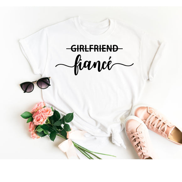 Fiance Shirt - Girlfriend Fiance T Shirt - Engagement Shirt - Engagement Announcement - Engagement Gift