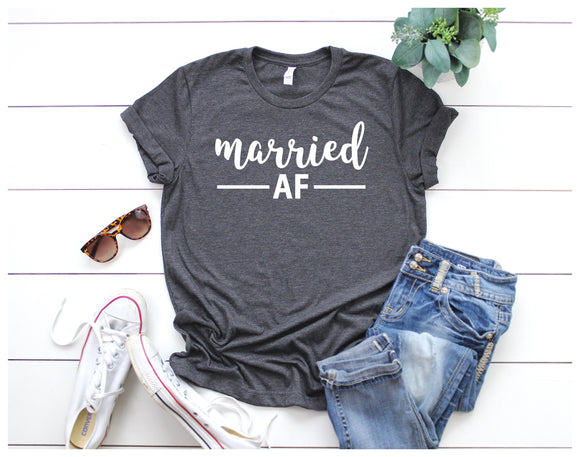 Married AF Shirt - Newlywed Shirt - Bride Gift Bridal Shower Gift - Wifey Top