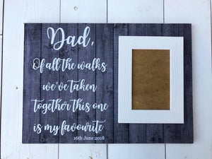 Dad Of All The Walks We've Taken Together This One Is My Favourite • Father Of The Bride Gift • Dad Wedding Gift • Wedding Photo Frame