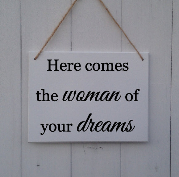 Here Comes The Woman Of Your Dreams - Here Comes The Bride Sign - Here Comes The Bride Plaque - Wedding Sign - Page Boy Sign
