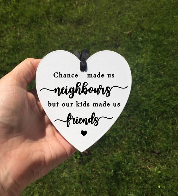Chance Made Us Neighbours • Neighbour Gift • Friendship Sign