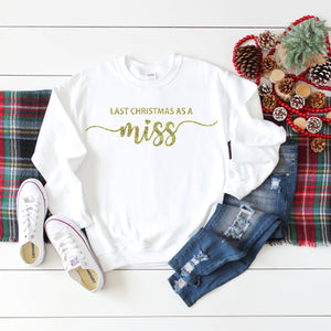 My Last Christmas As A Miss • Personalised Christmas Jumper Sweatshirt