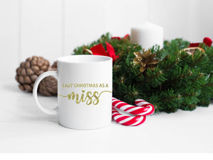 My Last Christmas As A Miss Mug Bride To Be Gift