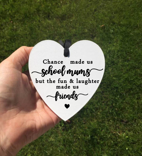 Chance Made Us School Mums • Friend Sign