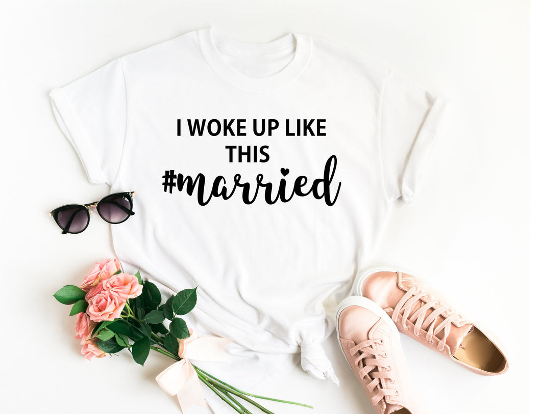 I Woke Up Like This #married Shirt • Newlywed Shirt • Bride Gift Bridal Shower Gift • wife Top • wife Shirt • Honeymoon Shirt • Bride Shirt