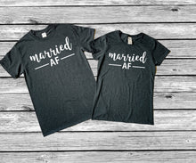 Load image into Gallery viewer, Married AF Shirts • Couples T Shirt • Couples Shirt • Honeymoon Shirts • Newlywed Shirts • Honeymoon Tops • Honeymoon Clothes • His & Hers