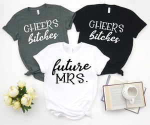 Hen Party Shirts Cheers Bitches Future Mrs