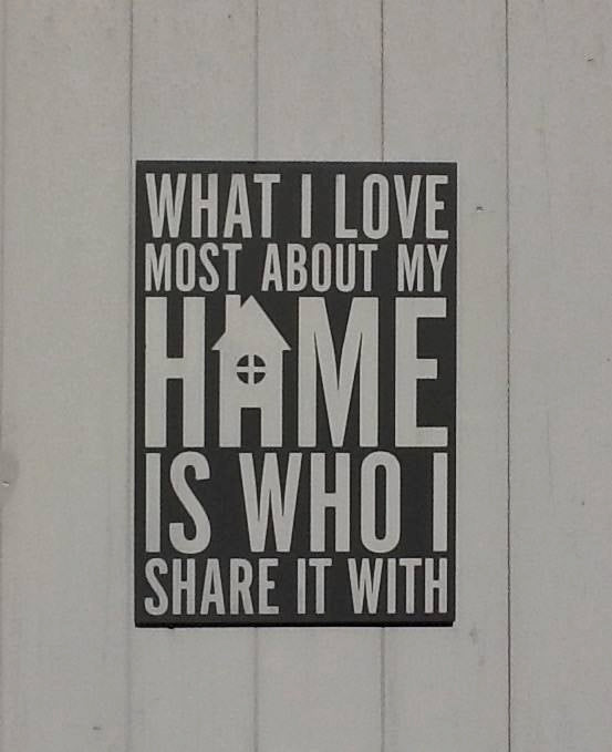 What I Love Most About My Home Is Who I Share It With | MDF Sign | Plaque | Home Decor | Porch | Funny | Family | Quote | For Her |Gift