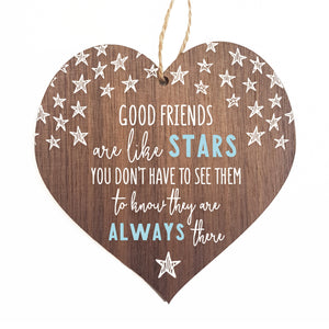 Good friends are like stars you don't have to see them to know they are always there