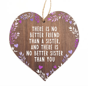 There is no better friend than a sister and there is no better sister than you
