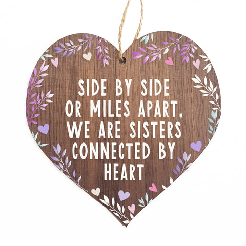 Side by side or miles apart, we are sisters connected by heart