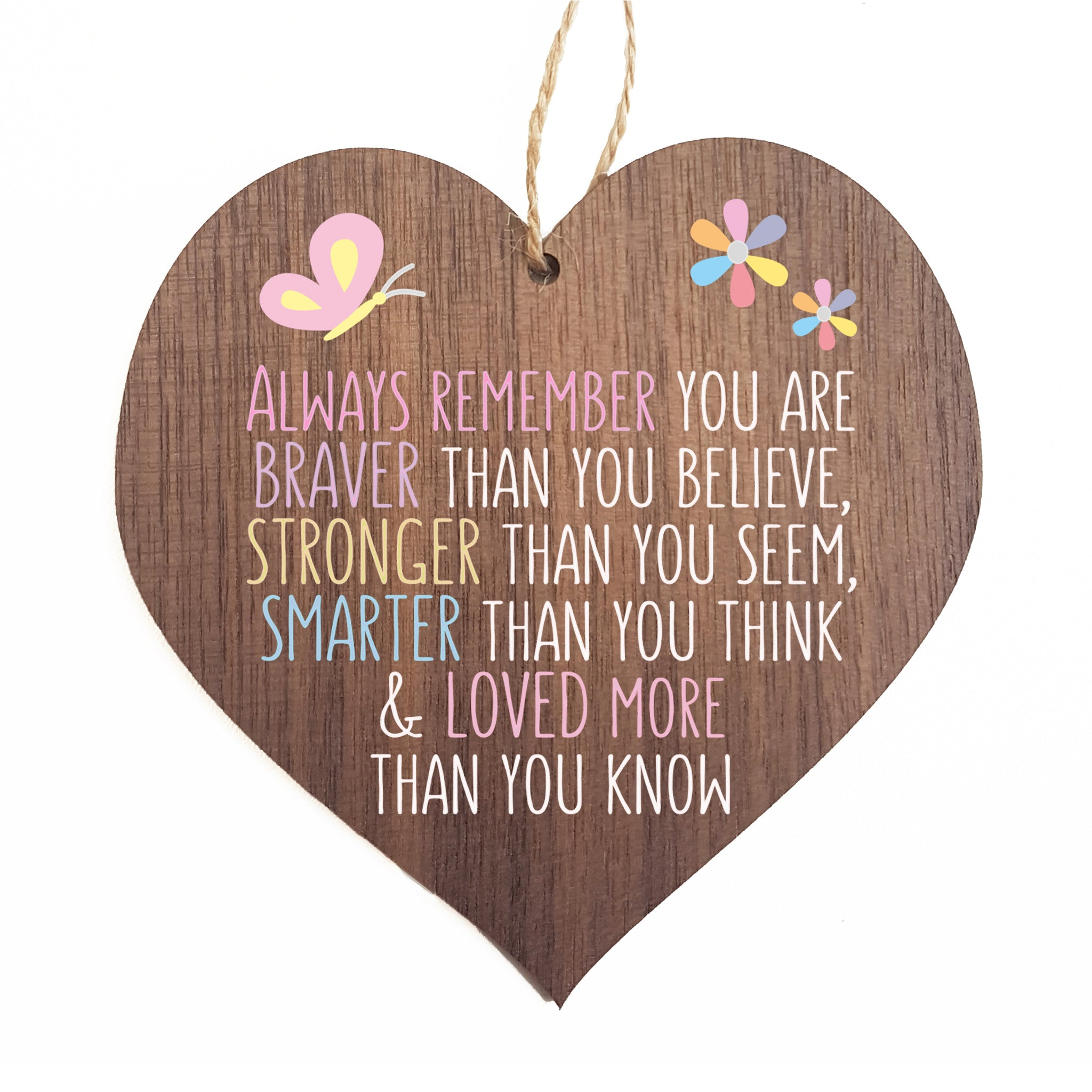 always remember you are braver than you believe stronger than you seem smarter than you think & loved more than you know