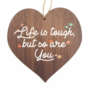 Life is tough and so are you decorative plaque or sign