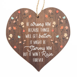 Be strong now, because things will get better decorative plaque or sign