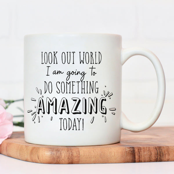Look out world motivational Mug