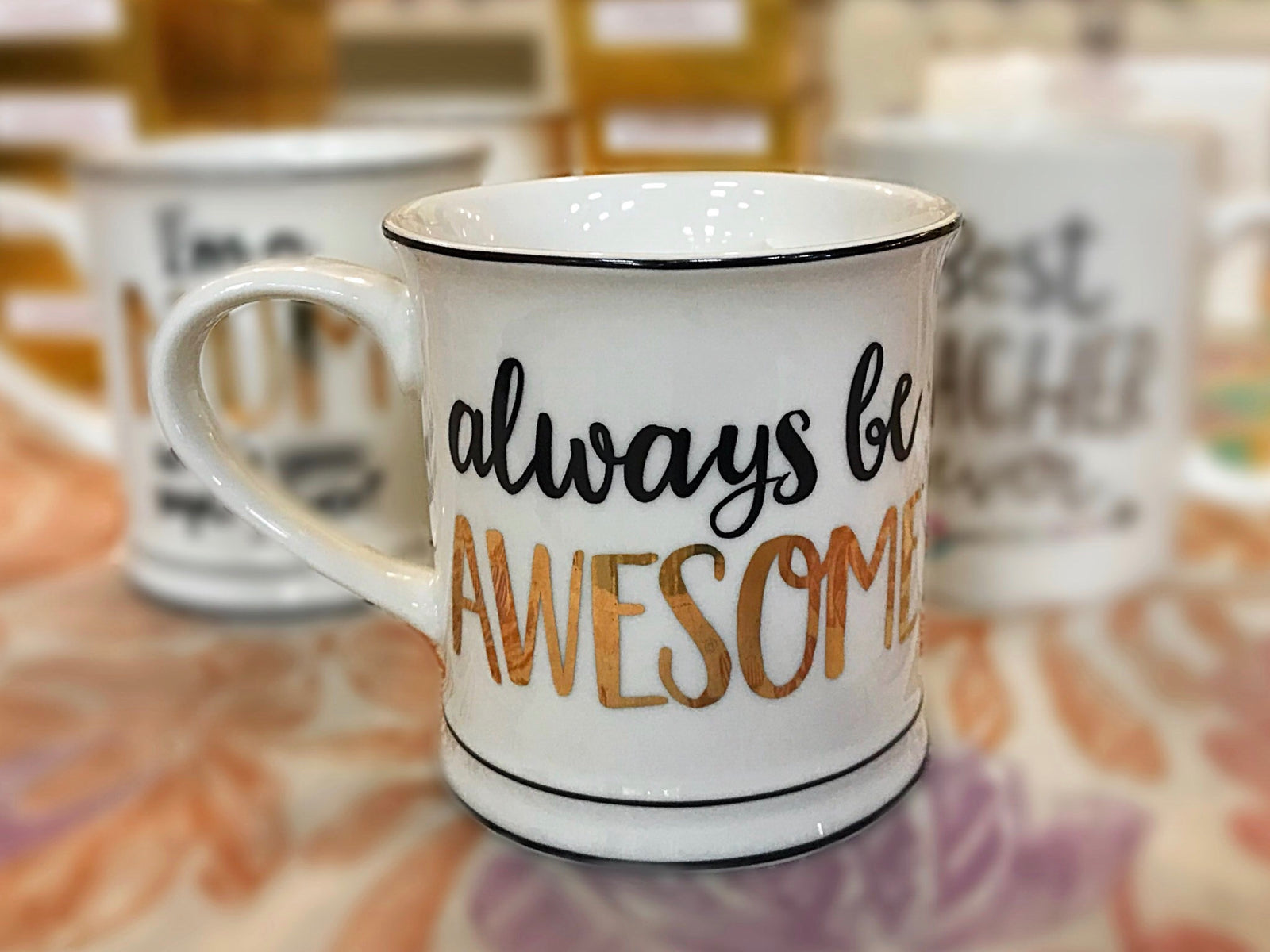 Always Be Awesome Mug