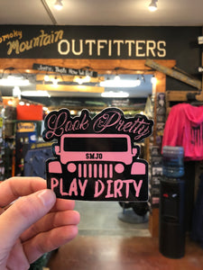 Look Pretty, Play Dirty Decal