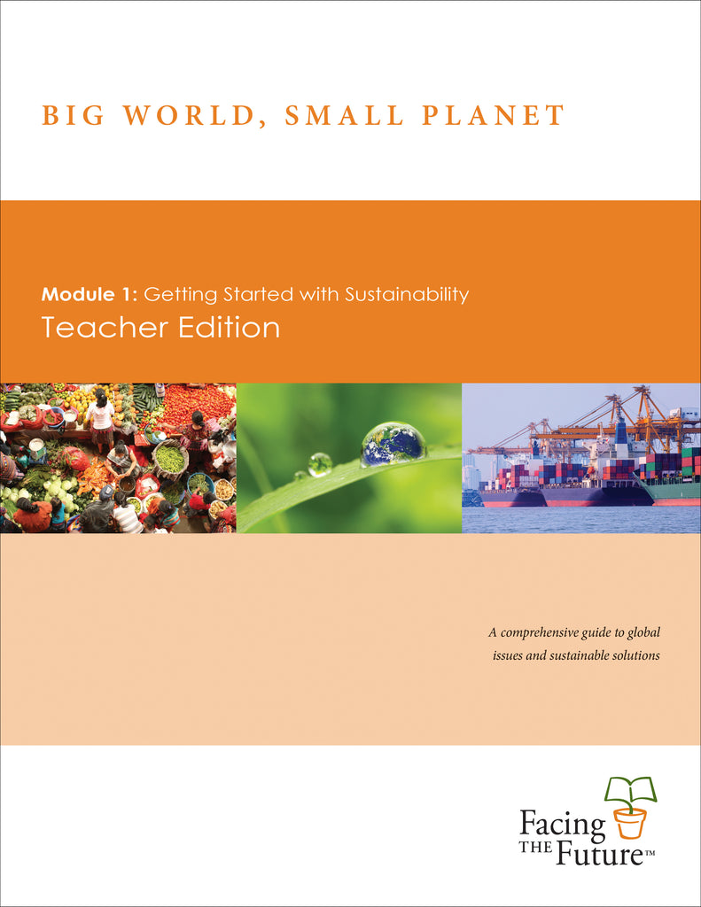 Big World, Small Planet - Module 1: Getting Started With Sustainability, Teacher Edition