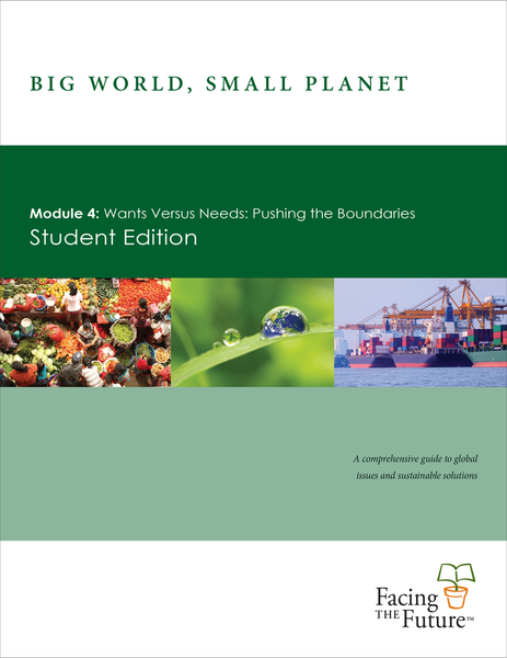 Big World, Small Planet - Module 4: Wants Versus Needs: Pushing the Boundaries, Student Text, Classroom Set