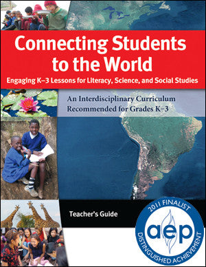 Connecting Students to the World, Global Sustainability Curriculum and Lesson Plans for Elementary