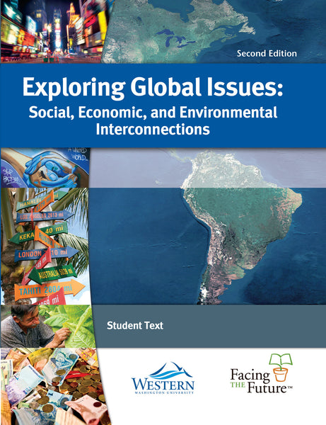 Exploring Global Issues: Social, Economic, and Environmental Interconnections, Second Edition, Student Text