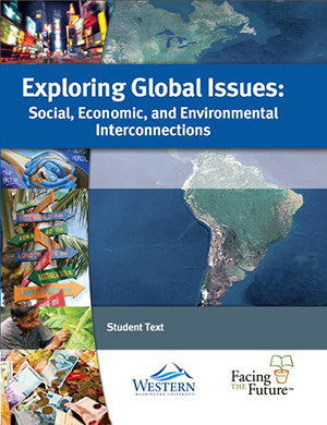 Exploring Global Issues, Global Sustainability Curriculum Student Text for Grades 9 to 12