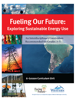 Fueling Our Future, Global Sustainability Curriculum Lesson Plan for Grades 3 to 5