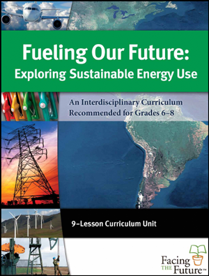 Fueling Our Future, Global Sustainability Curriculum Lesson Plan for Grades 6 to 8