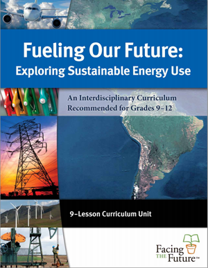 Fueling Our Future, Global Sustainability Curriculum Lesson Plan for Grades 9 to 12
