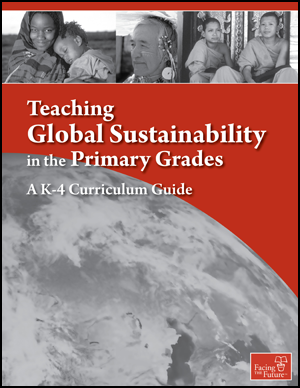 Teaching Global Sustainability in the Primary Grades, Global Sustainability Curriculum Lesson Plan for Grades K to 4