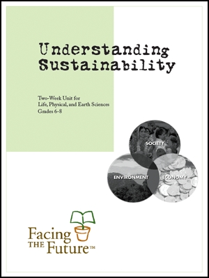 Understanding Sustainability, Global Sustainability Curriculum Unit for Grades 6 to 8