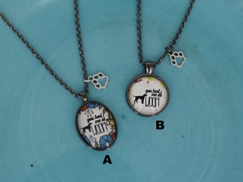 """You Had Me At Woof!"" Necklace"