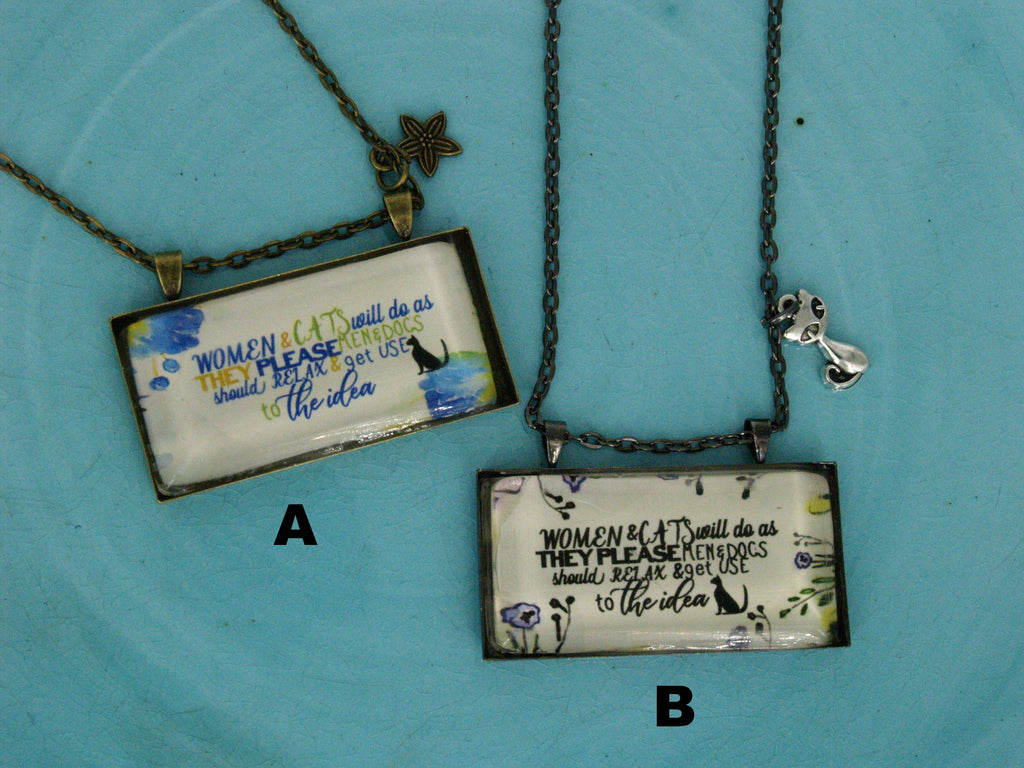 """Women & Cats Will Do As They Please"" Necklace"