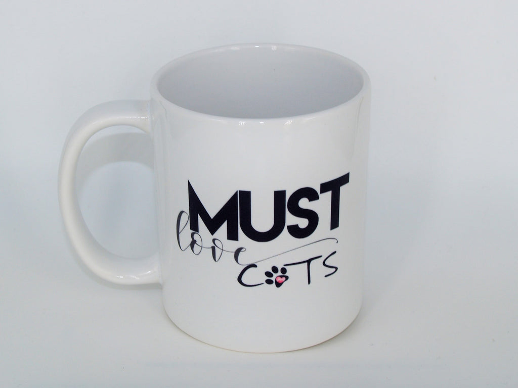 Must Love Cats- Coffee mug