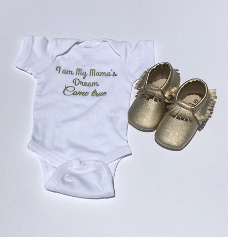 """I am My Mama's Dream Come True"" Onesie Baby, Toddler"