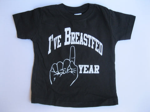"""I've Breastfed One Year"" T-Shirt-Toddler"