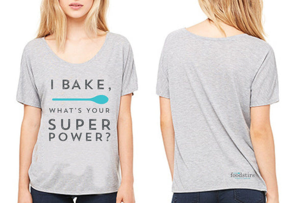 """I Bake, What's Your Superpower"" Women's T-Shirt"