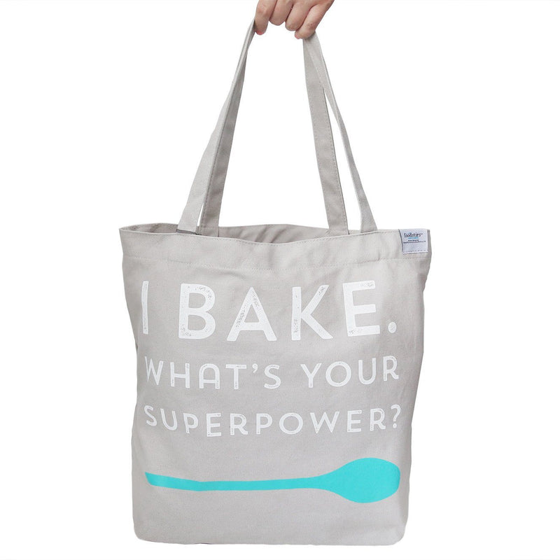 """I Bake, What's Your Superpower"" Tote Bag"