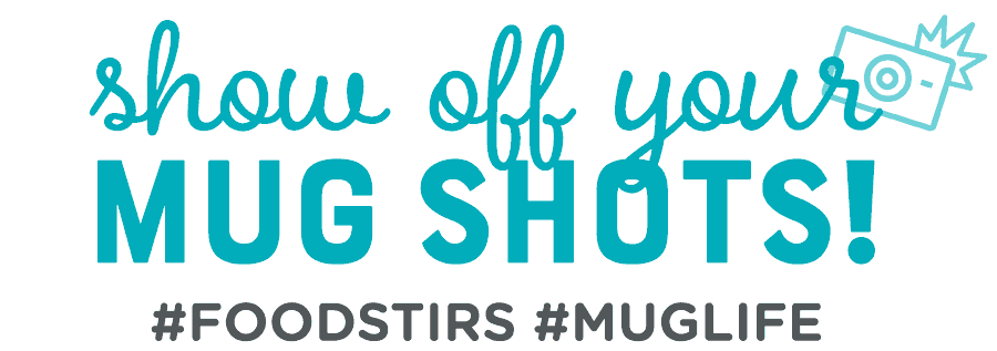 Show off your mugshots! #Foodstirs #Muglife