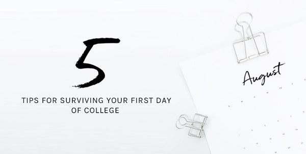 5 Tips to Survive Your First Day of College