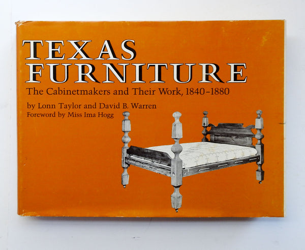 Texas Furniture: The Cabinetmakers and Their Work, 1840 - 1880